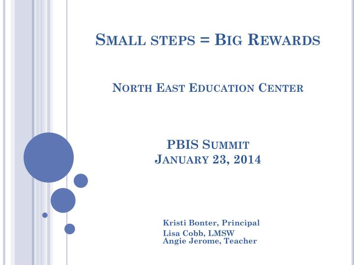 small steps big rewards north east education center pbis summit january 23 2014