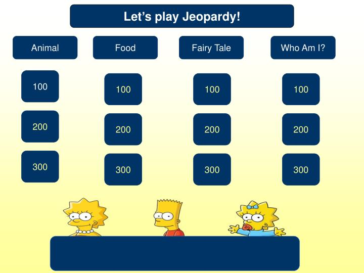 Let's play Jeopardy!