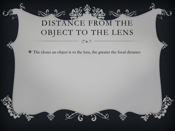 Distance from the object to the lens
