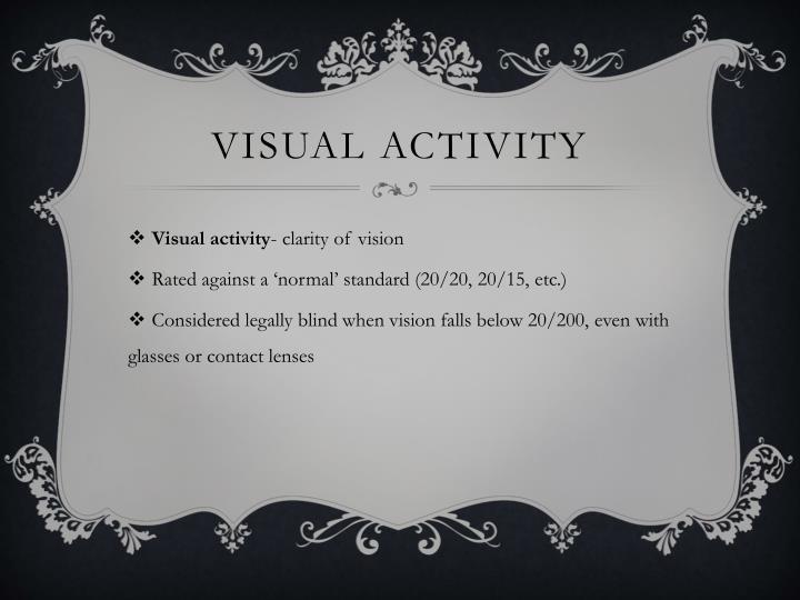 Visual activity