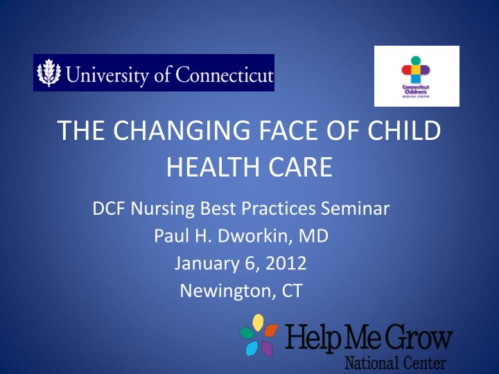 the changing face of child health care n.