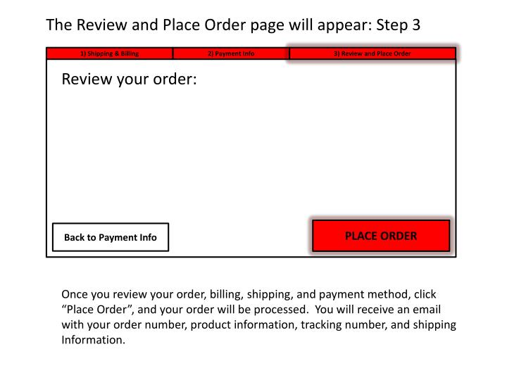 The Review and Place Order page will appear: Step 3