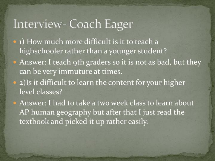 Interview- Coach Eager