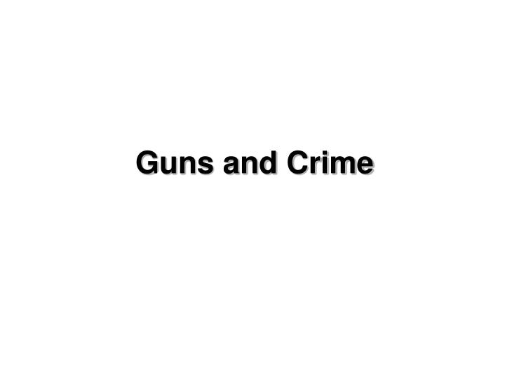 guns and crime