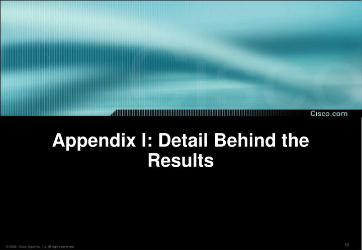 Appendix I: Detail Behind the Results