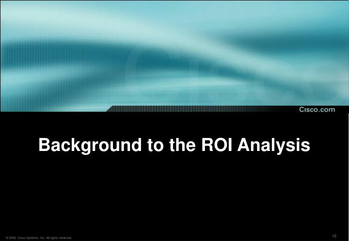 Background to the ROI Analysis