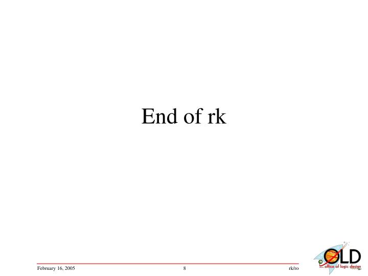 End of rk