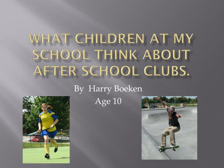 what children at my school think about after school clubs n.