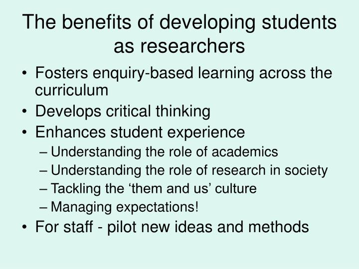 The benefits of developing students as researchers