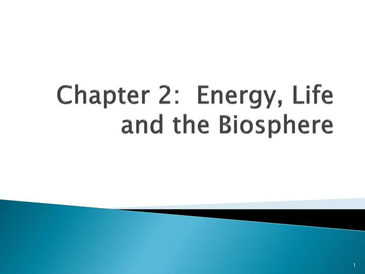 chapter 2 energy life and the biosphere n.