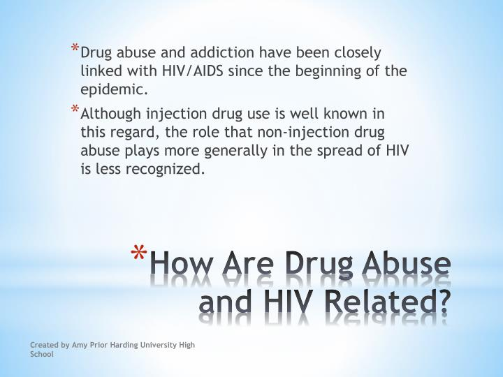 Drug abuse and addiction have been closely linked with HIV/AIDS since the beginning of the epidemic.
