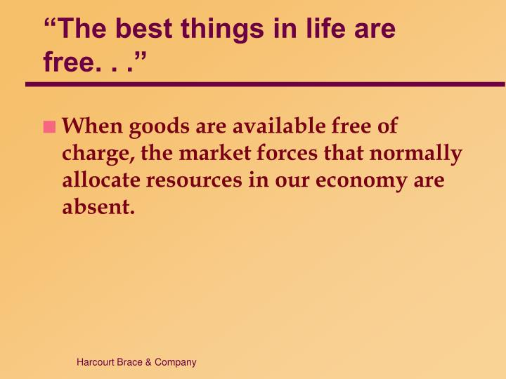 """The best things in life are free. . ."""