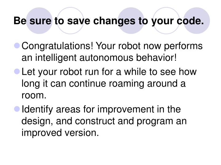 Be sure to save changes to your code.