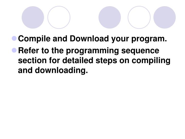 Compile and Download your program.