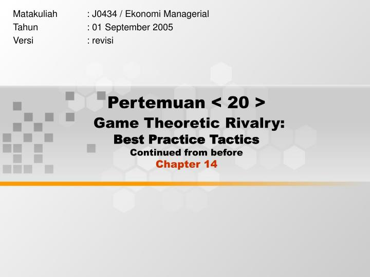 Pertemuan 20 game theoretic rivalry best practice tactics continued from before chapter 14