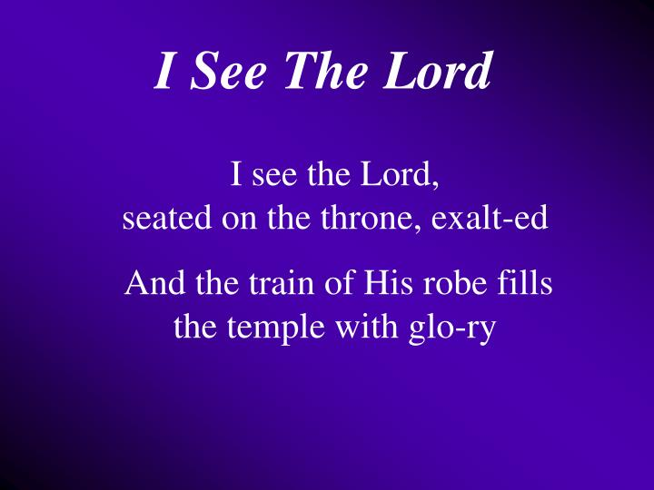 I See The Lord