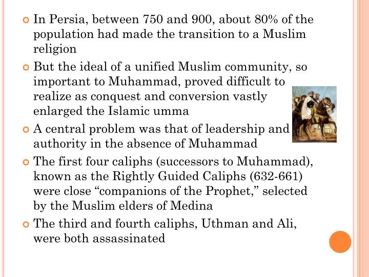 In Persia, between 750 and 900, about 80% of the population had made the transition to a Muslim religion