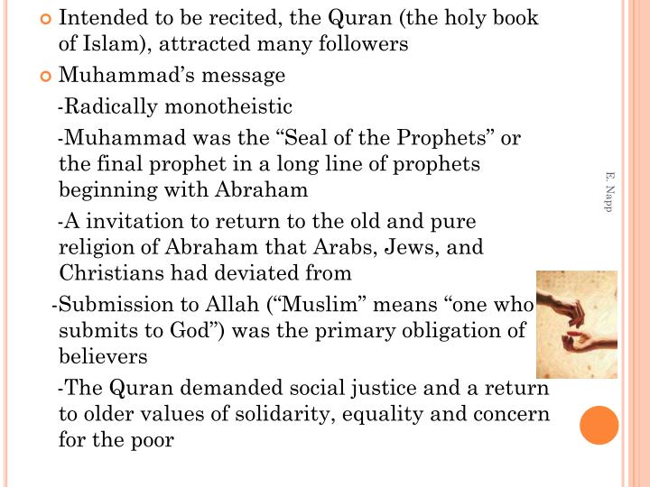 Intended to be recited, the Quran (the holy book of Islam), attracted many followers