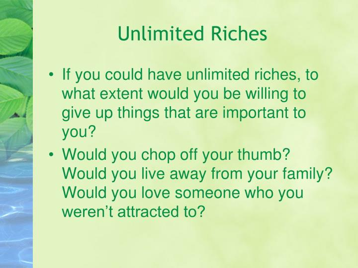 Unlimited riches