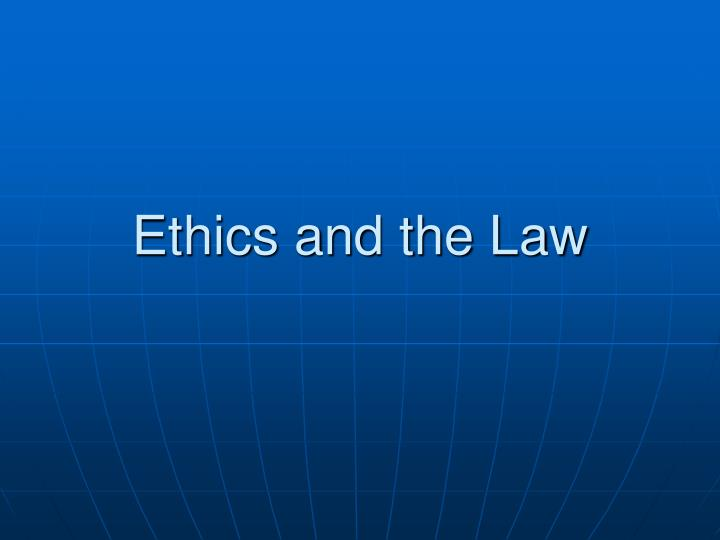 ethics and the law n.