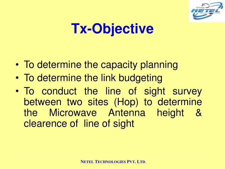 Tx-Objective