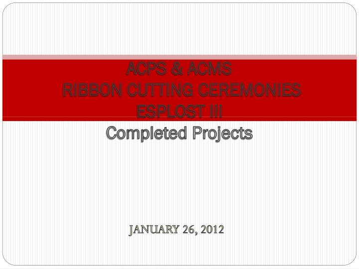 acps acms ribbon cutting ceremonies esplost iii completed projects n.