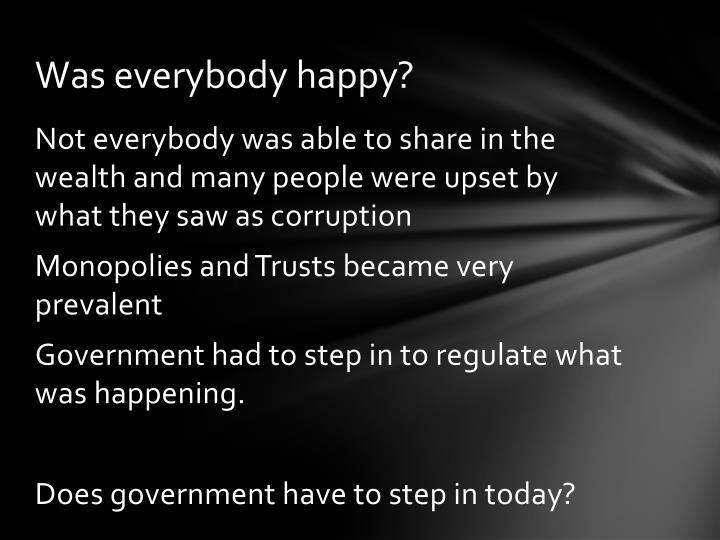 Was everybody happy?