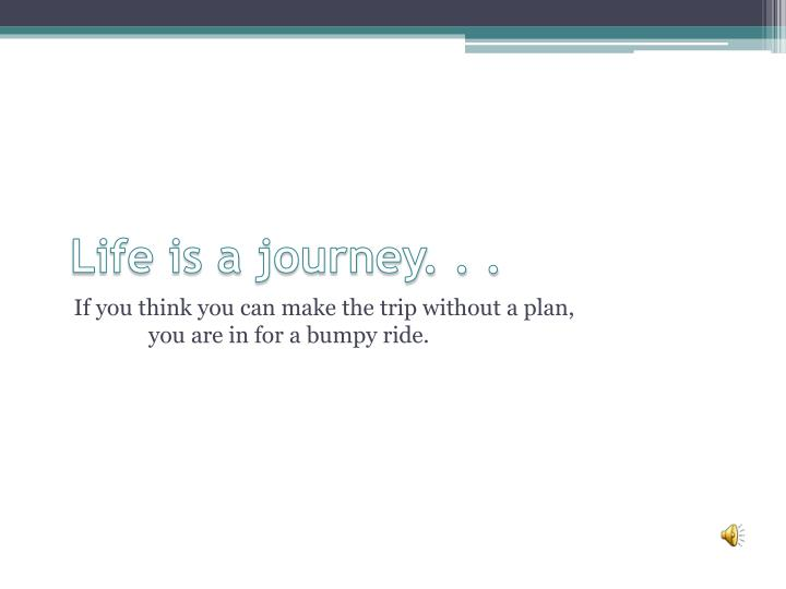 life is a journey n.
