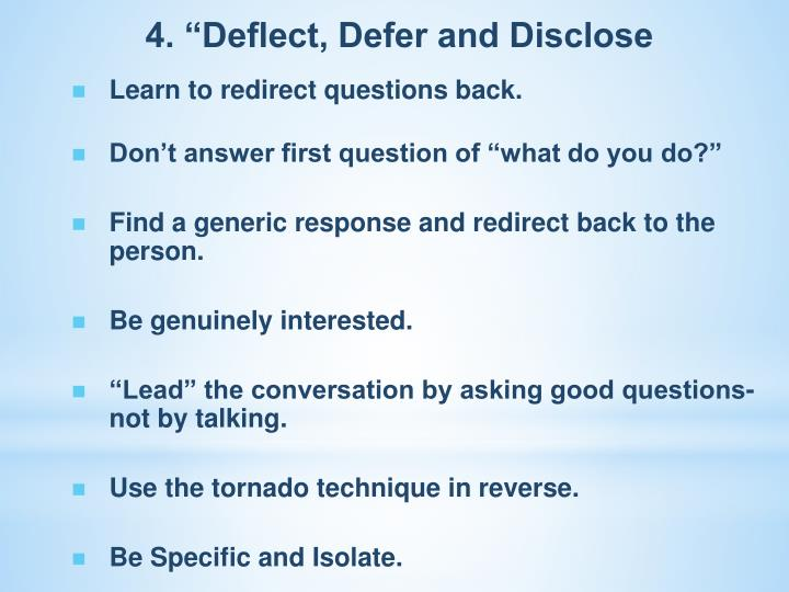 "4. ""Deflect, Defer and Disclose"