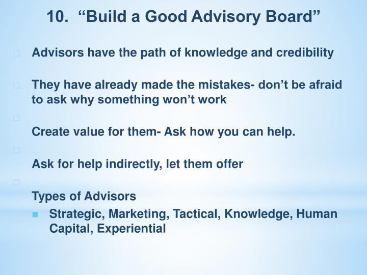 "10.  ""Build a Good Advisory Board"""