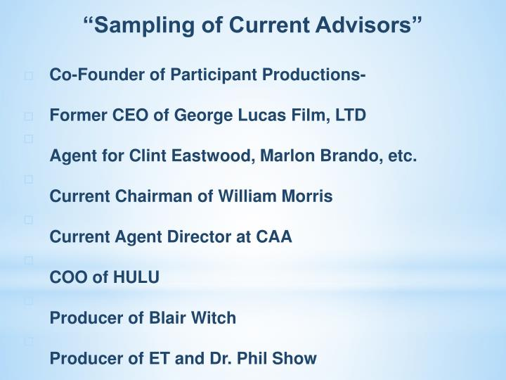 """Sampling of Current Advisors"""