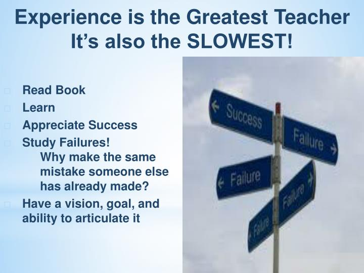 Experience is the Greatest Teacher