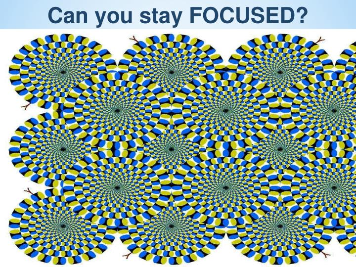 Can you stay FOCUSED?