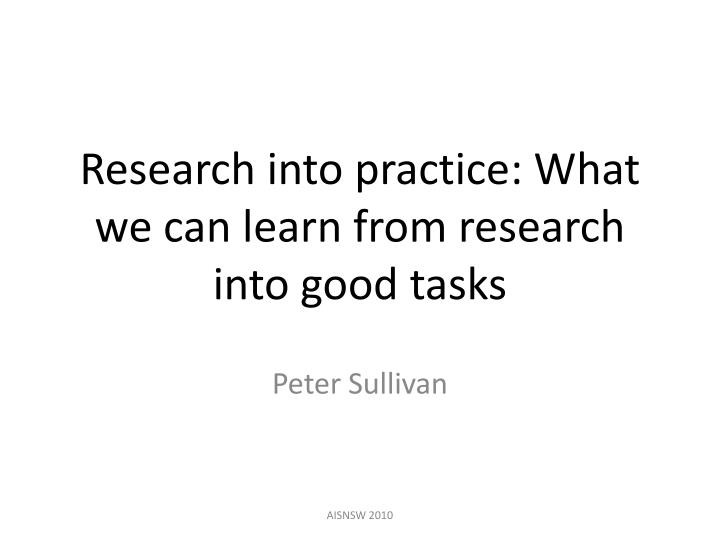 research into practice what we can learn from research into good tasks n.
