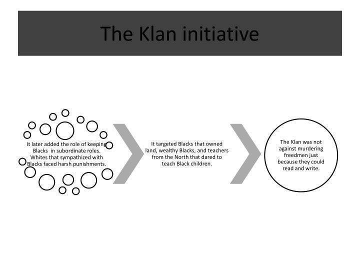 The Klan initiative