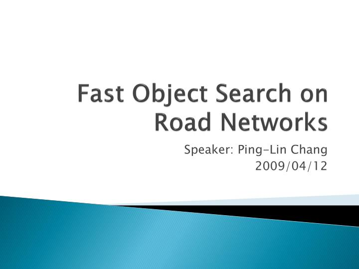 fast object search on road networks n.