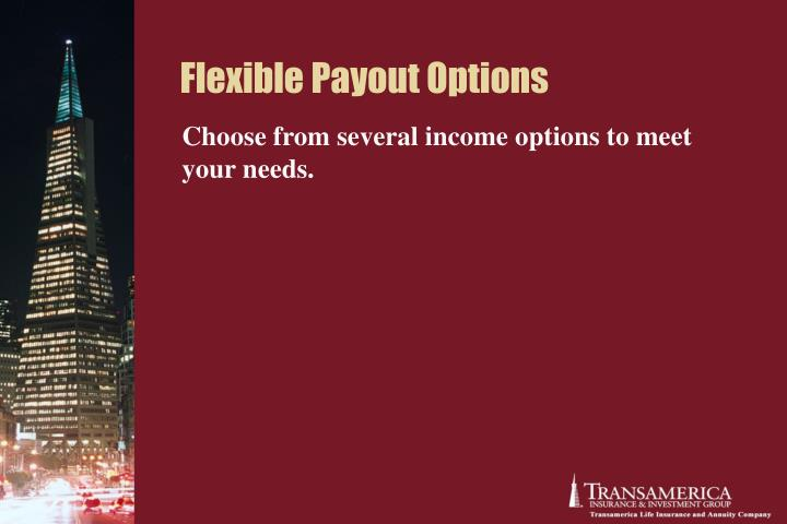 Flexible Payout Options