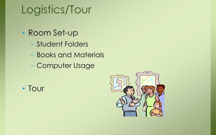 Logistics/Tour