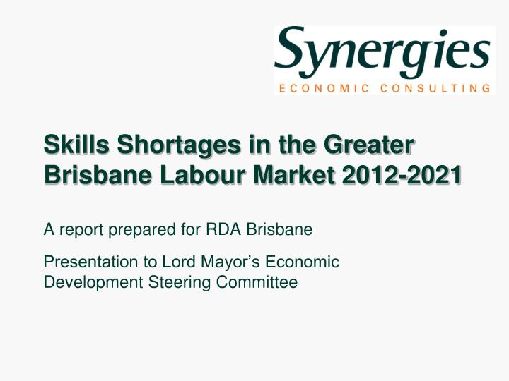 skills shortages in the greater brisbane labour market 2012 2021 n.