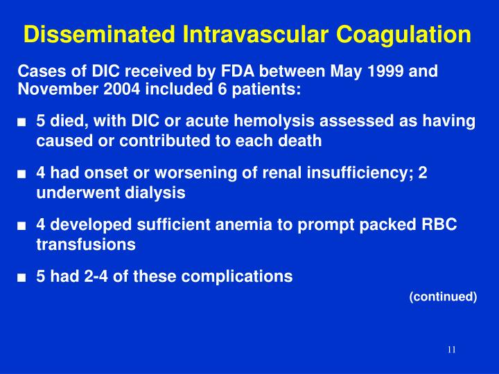 disseminated intravascular coagulation Disseminated intravascular coagulation (dic) results from inappropriate and excessive systemic activation of the coagulation system leading to generation of fibrin which causes deposition of microthrombi in microvasculature and larger vessels resulting in.