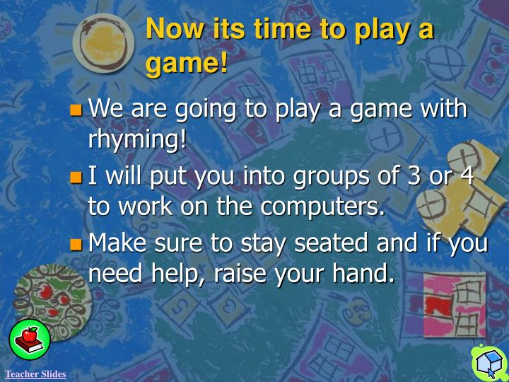 Now its time to play a game!