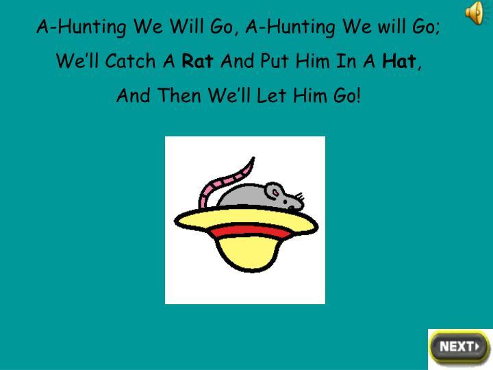 A-Hunting We Will Go, A-Hunting We will Go;