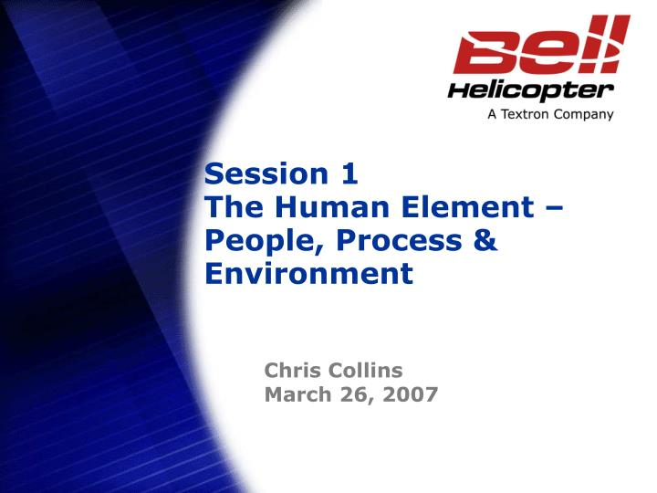 Session 1 the human element people process environment