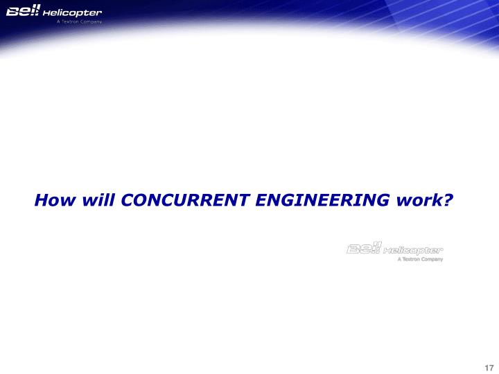 How will CONCURRENT ENGINEERING work?