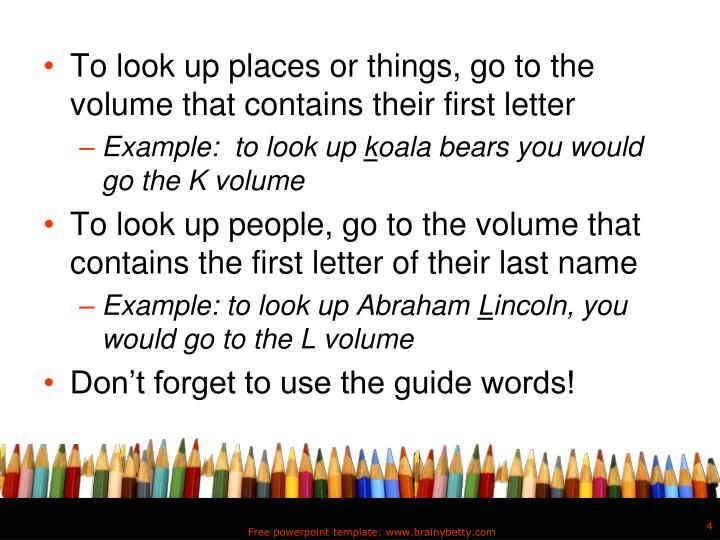 To look up places or things, go to the volume that contains their first letter