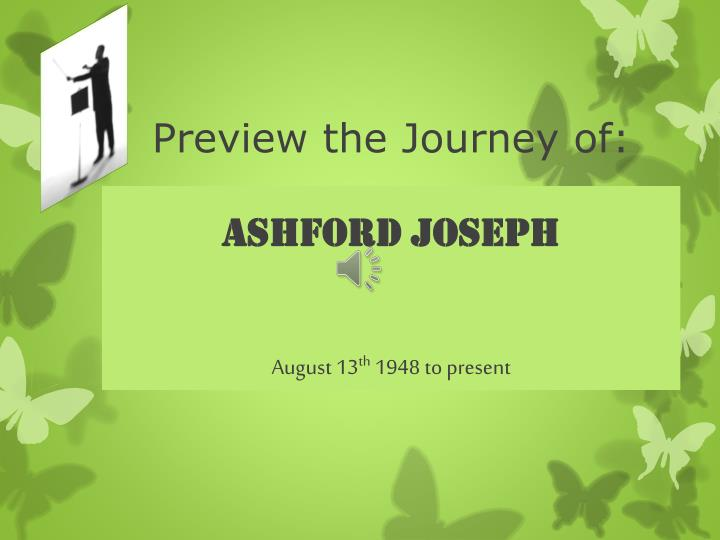Preview the journey of ashford joseph august 13 th 1948 to present
