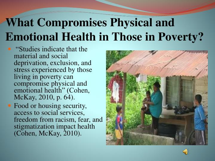 What Compromises Physical and Emotional Health in Those in Poverty?
