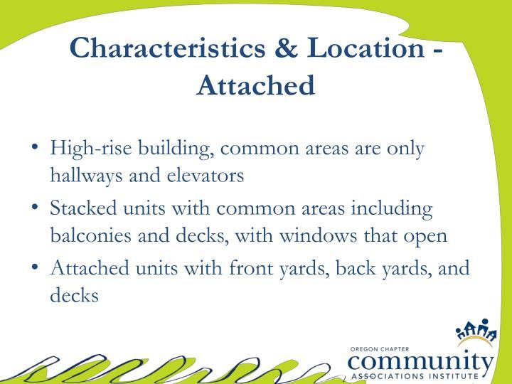 Characteristics & Location - Attached