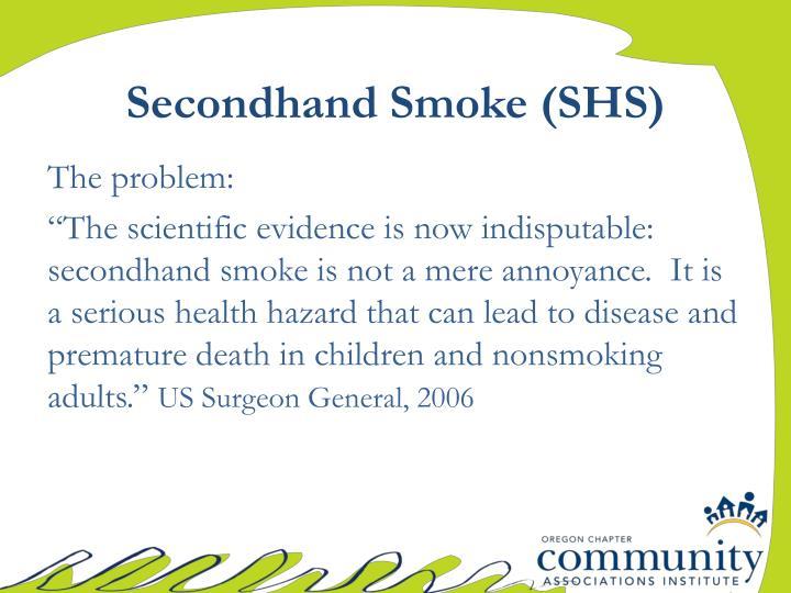 Secondhand smoke shs