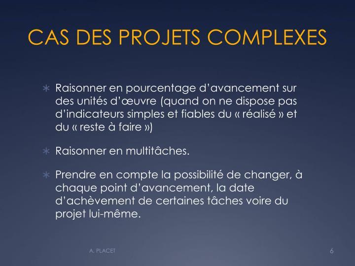 CAS DES PROJETS COMPLEXES